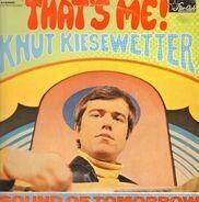 Knut Kiesewetter - That's Me