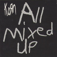 Korn - All Mixed Up