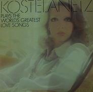 André Kostelanetz - Kostelanetz Plays World Greatest Love Songs