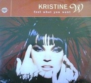 Kristine W - Feel what you want