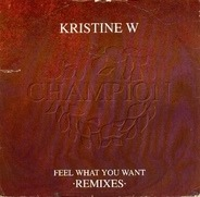 Kristine W - Feel What You Want (Remixes)