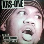 KRS-One - Can't Stop, Won't Stop / The MC / Word Perfect