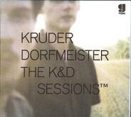Kruder & Dorfmeister - The K&D Sessions™
