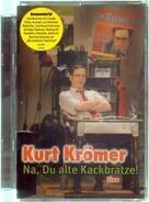 Kurt Krömer - Na Du Alte Kackbratze! Live