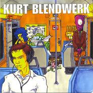 Kurt / Blendwerk - Kurt / Blendwerk