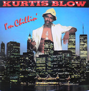 Kurtis Blow - I'm Chillin'