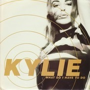 Kylie Minogue - What Do I Have To Do