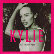 Kylie Minogue - What Kind Of Fool