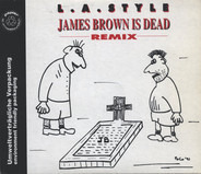 L.A. Style - James Brown Is Dead (Remix)