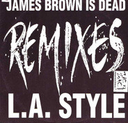 L.A. Style - James Brown Is Dead (Remixes)
