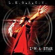 L.E.G.A.C.Y. - I'm A Star / Cold As A Butcher / Skullaches