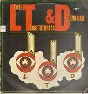 L.T.D. - Love Togetherness & Devotion
