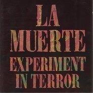 La Muerte - Experiment in Terror