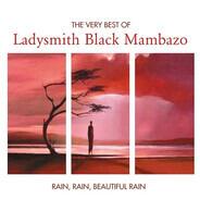 Ladysmith Black Mambazo - The Very Best Of Rain, Rain, Beautiful Rain
