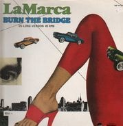 LaMarca - Burn The Bridge (US Long Version)