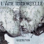 L'Âme Immortelle - Gezeiten