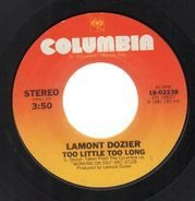 Lamont Dozier - Too Little Too Long / Chained To Your Heart