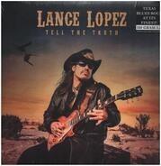 Lance Lopez - Tell The Truth (ltd.Edition 180 Gr.Lp+mp3)
