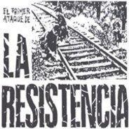 La Resistencia - El Primer Ataque De La Resistencia
