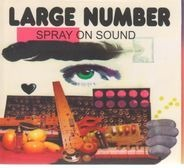 Large Number - Spray on Sound