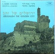 Larry Adler , Hedva And David - Jerusalem, The Golden City