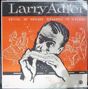 Larry Adler - Récital de Musique Espagnole Et Slovaque