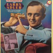 Larry Adler - The Golden Age Of Larry Adler