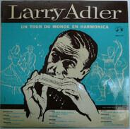 Larry Adler - Un Tour Du Monde En Harmonica