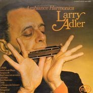 Larry Adler - Ambiance Harmonica