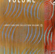 Larry Carlton - Larry Carlton Collection Volume 2