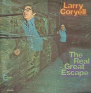 Larry Coryell - The Real Great Escape