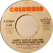 Larry Gatlin & The Gatlin Brothers - Take Me To Your Lovin' Place