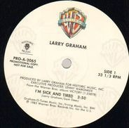 Larry Graham - I'm Sick And Tired