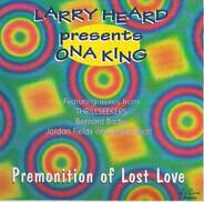 Larry Heard Presents Ona King - Premonition Of Lost Love