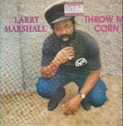 Larry Marshall - Throw Mi Corn