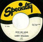 Larry Williams - Give Me Love / Teardrops