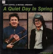 Larry Coryell, Michał Urbaniak - A Quiet Day in Spring