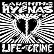 Laughing Hyenas - Life of Crime