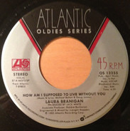Laura Branigan - All Night With Me / How Am I Supposed To Live Without You