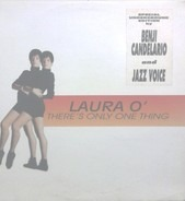 Laura O - There's Only One Thing