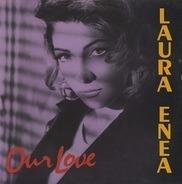 Laura Enea - Our Love