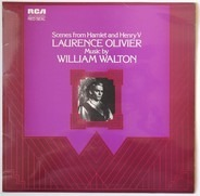 Laurence Olivier Music By Sir William Walton - Scenes From Hamlet And Henry V