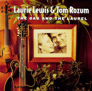 Laurie Lewis & Tom Rozum - The Oak and the Laurel