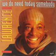Lawrence Madamo Berguet - We Do Need Today Somebody