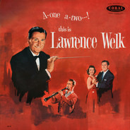Lawrence Welk - A-One A-Two---! This Is Lawrence Welk