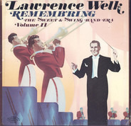 Lawrence Welk - Rememb'ring The Sweet & Swing Band Era - Volume II