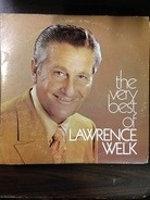 Lawrence Welk - The Very Best Of Lawrence Welk