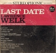 Lawrence Welk And His Orchestra - Last Date
