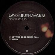 Layo & Bushwacka! - Night Works
