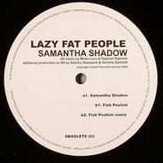 Lazy Fat People - Samantha Shadow